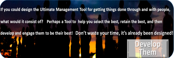 The Ultimate Management Tool? Would it help you Develop them optimally?